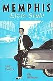 Memphis Elvis-Style, Cindy Hazen and Mike Freeman, 0895871734