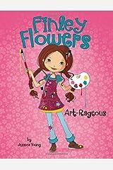 Art-Rageous (Finley Flowers) Paperback