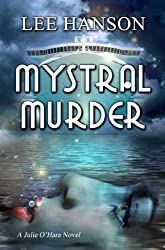 Mystral Murder (Julie O'Hara Mystery Series Book 3) (English Edition)