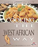 Cooking the West African Way. by Bertha Vining Montgomery & Constance Nabwire (Cooking Around the World)