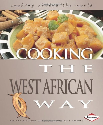 Cooking the West African Way (Cooking Around the World)