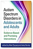 Autism Spectrum Disorders in Adolescents and Adults: Evidence-Based and Promising Interventions