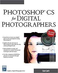 Photoshop CS for Digital Photographers (Graphics Series) (Charles River Media Graphics)