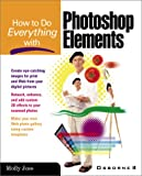 How to Do Everything with Photoshop Elements, Molly Joss, 0072191848