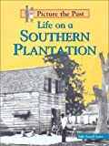 Life on a Southern Plantation, Sally Senzell Isaacs, 1588103013