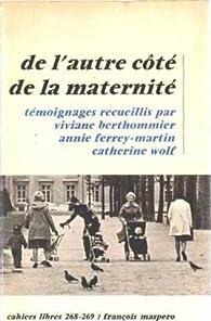 De l'autre coté de la maternité par Catherine Wolff