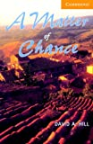 A Matter of Chance, Level 4, David A. Hill, 0521686210