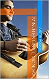 Minutes Until Monday (The Misadventures of Kyle Book 1)