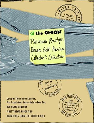 The Onion Platinum Prestige Encore Gold Premium Collector's Collection (3-Book Set: Our Dumb Century, The Onion's Finest