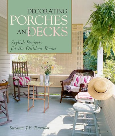 Cheap  Decorating Porches And Decks: Stylish Projects for the Outdoor Room
