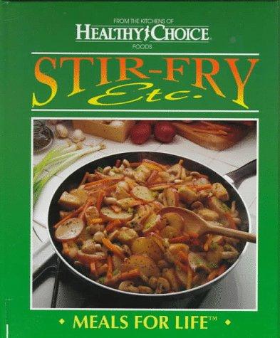 Stir-Fry, Etc.: Meals for Life
