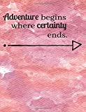 Adventure Begins Where Certainty Ends: Notebook Journal Blank Lined Pink Purple Watercolor