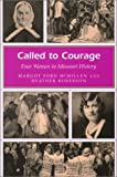 Called to Courage, Margot Ford McMillen and Heather Roberson, 0826213995