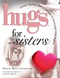 Hugs for Sisters, Philis Boultinghouse, 1416533400