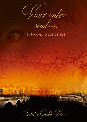 Vivir entre sombras: No todo es lo que parece (Spanish Edition) by [