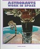 Astronauts Work in Space, Carol Greene, 1567664067
