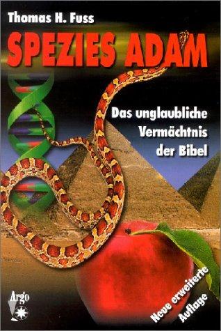 Spezies Adam. Das unglaubliche Vermächtnis der Bibel