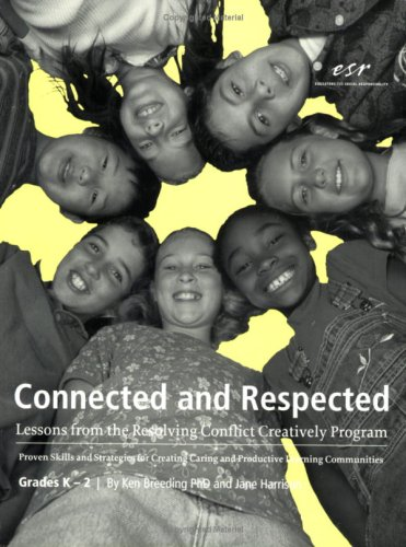 Connected and Respected (Volume 1): Lessons from the Resolving Conflict Creatively Program, Grades K-2