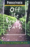 img - for Pennsylvania Off the Beaten Path: A Guide to Unique Places (Off the Beaten Path Series) book / textbook / text book