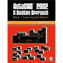 AutoCAD® 2002: A Building Approach Book 1: Learning the Basics