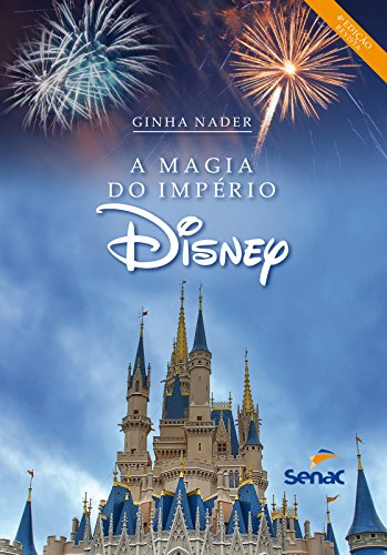 A Magia do Império Disney