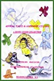 Animal Tales and Alphabet Colors, Jodi Dunn, 1418424900