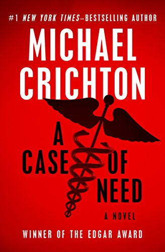 A Case of Need: A Novel by [Crichton, Michael]