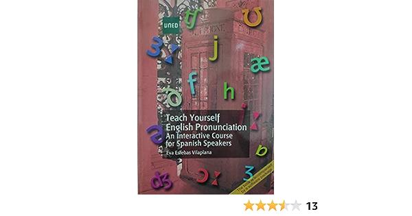 Teach Yourself English Pronunciation An Interactive Course For Spanish Speakers Grado 9788436267488 Estebas Vilaplana Eva Books