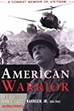 img - for American Warrior: A Combat Memoir of Vietnam book / textbook / text book