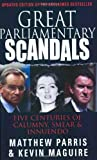 Great Parliamentary Scandals: Five Centuries of Calumny, Smear and Innuendo