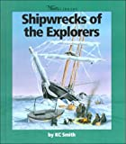 Shipwrecks of the Explorers, K. C. Smith, 0531203786