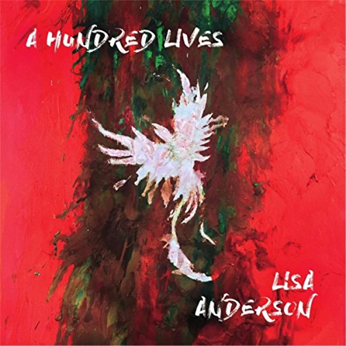 Lisa Anderson - A Hundred Lives - CD - FLAC - 2017 - FAiNT Download
