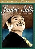 El Senor De Las Sombras: Javier Solis