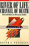 Front cover for the book River of Life, Channel of Death by Keith C. Petersen