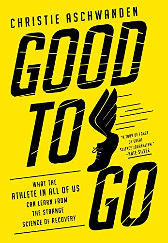 Pdf Science Good to Go: What the Athlete in All of Us Can Learn from the Strange Science of Recovery