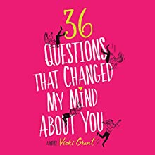 36 Questions That Changed My Mind About You Audiobook by Vicki Grant Narrated by Therese Plummer, Sam Sherwood, Kevin T. Collins