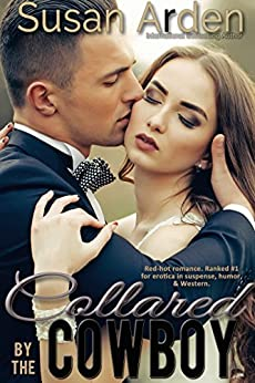 Collared By The Cowboy (Bad Boys Western Romance Book 3) by [Arden, Susan]