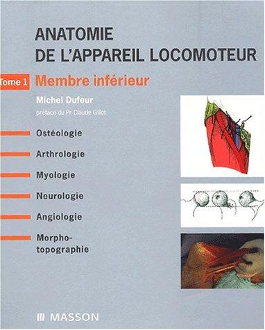 Anatomie De L'appareil Locomoteur Tome 1 Membre Inferieur
