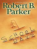School Days, Robert B. Parker, 1594131163