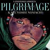A Photographer's Pilgrimage, Kazuyoshi Nomachi, 8854400793