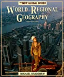 World Regional Geography : The New Global Order, Bradshaw, Michael J., 007239031X