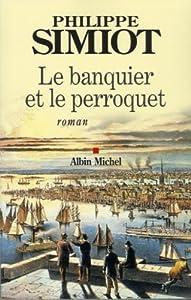 """Afficher """"Le banquier et le perroquet"""""""