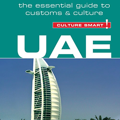 UAE - Culture Smart!: The Essential Guide to Customs and Culture Audiobook [Free Download by Trial] thumbnail