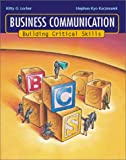 Business Communication : Building Critical Skills with PowerWeb and BComm Skill Booster, Locker, Kitty O., 0072537515
