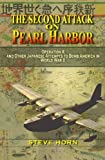 The Second Attack on Pearl Harbor: Operation K And Other Japanese Attempts to Bomb America in World War II