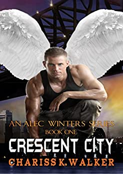 Crescent City (An Alec Winters Series Book 1) by [Walker, Chariss K.]