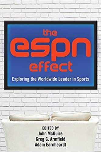 The ESPN Effect Exploring the Worldwide Leader in Sports