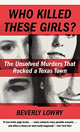 Who Killed These Girls by Beverly Lowry