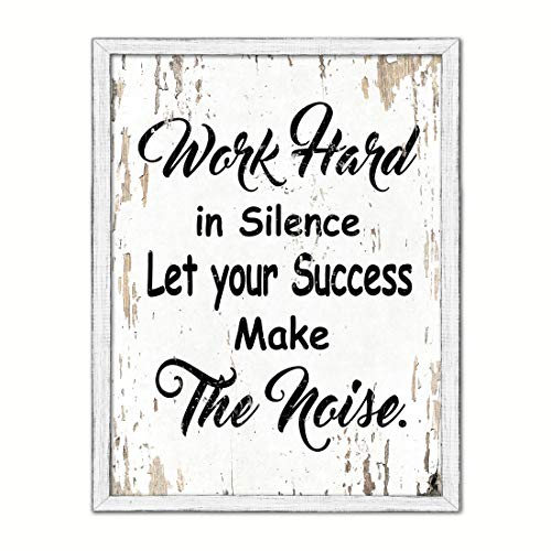 "Work Hard In Silence Let Your Success Make The Noise Saying Cottage Shabby Chic Gifts Home Decor Wall Art Canvas Print, White Wash Wood Frame, 7"" x 9"""