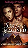 Sphinx Imagined (The Sphinx Warriors Series Book 4)